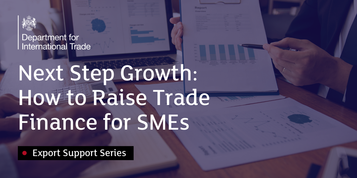 Next Step Growth:  How to Raise Trade  Finance for SMEs