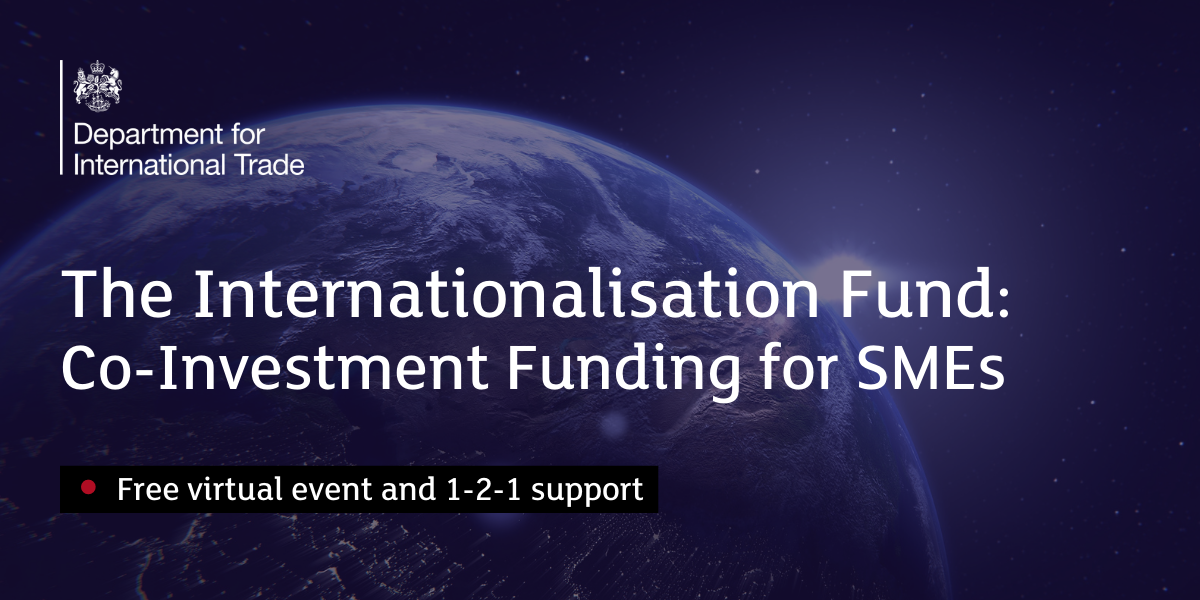 The Internationalisation Fund: Co-Investment Funding for SMEs