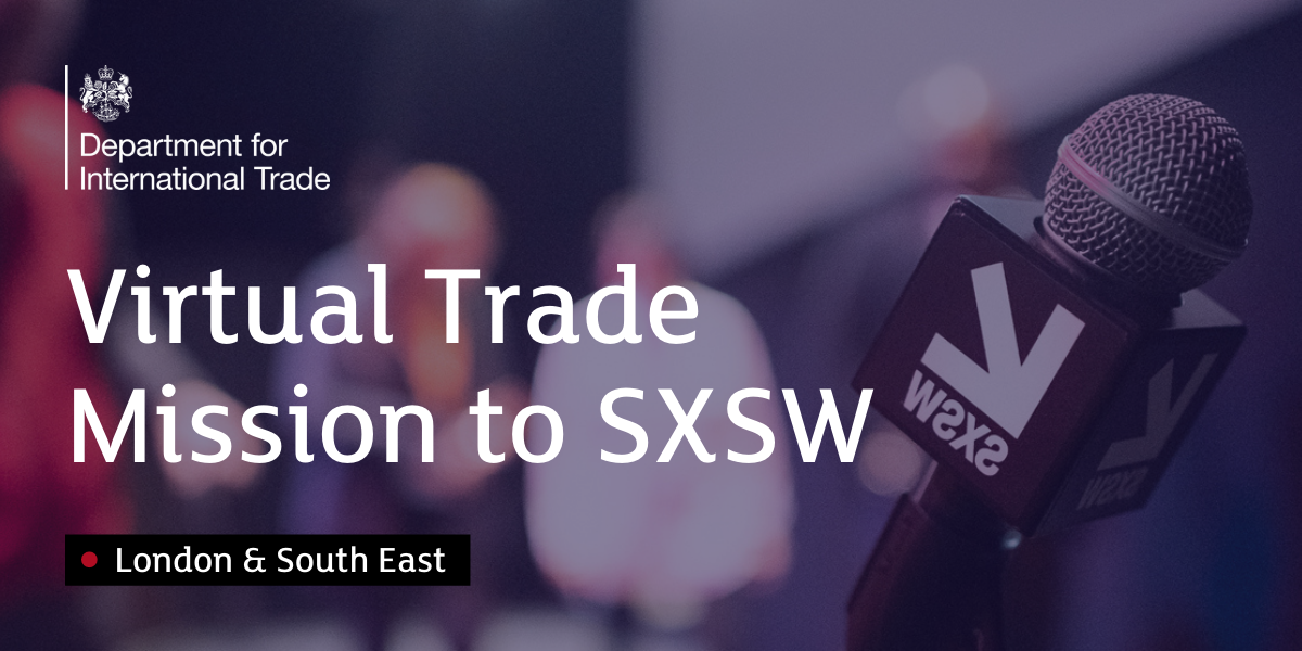 London and South East Virtual Trade Mission to SXSW