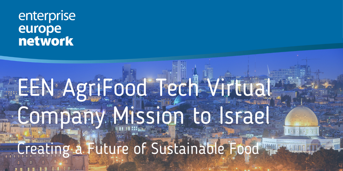 EEN AgriFood Tech Virtual Company Mission to Israel: Creating a Future of Sustainable Food