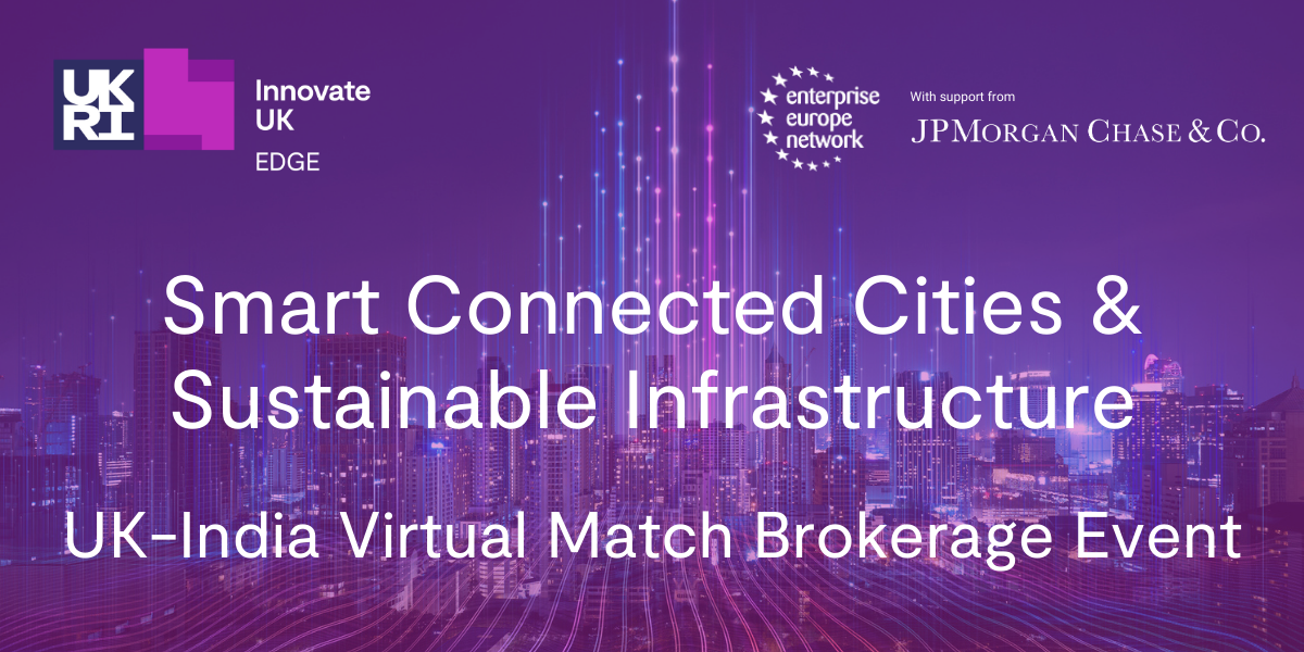 Smart Connected Cities & Sustainable Infrastructure: UK-India Virtual Match Brokerage Event