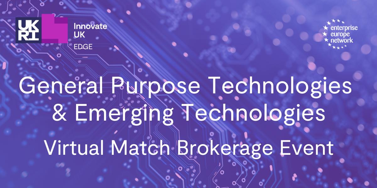 General Purpose Technologies & Emerging Technologies Virtual Match Brokerage Event