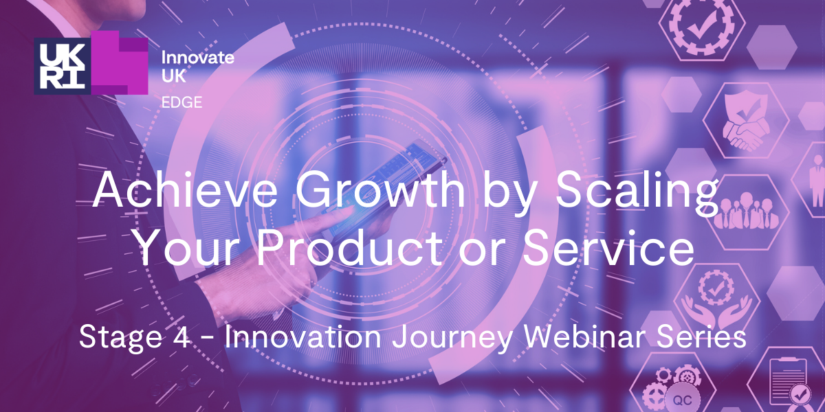 Stage 4 - Achieve Growth by Scaling Your Product or Service