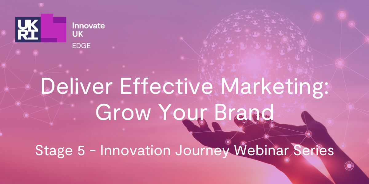 Stage 5 - Deliver Effective Marketing: Grow Your Brand