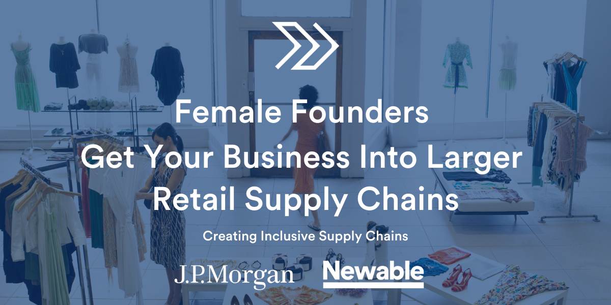 Female Founders - Get Your Business Into Larger Retail Supply Chains