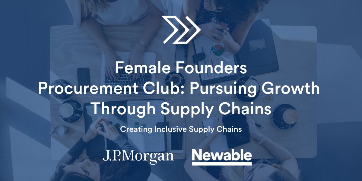 Female Founders - Procurement Club: Pursuing growth through supply chains