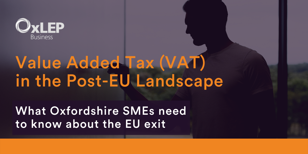 Value Added Tax (VAT) in the Post-EU Landscape for Oxfordshire Businesses